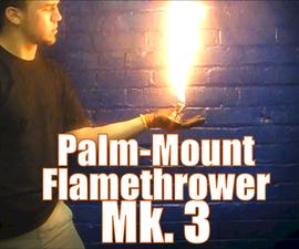Palm Mounted Hand Flamethrower - Mk. 3