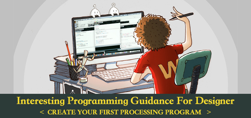 Picture of Interesting Programming Guidance for Designer--Create Your First Processing Program