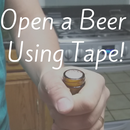 Open a Beer Using Tape!