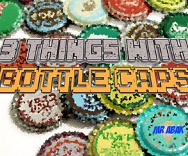 3 Things to make with Bottle caps (Easy)