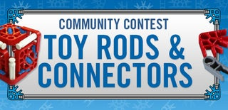 Community Contest: Toy Rods and Connectors