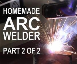 Making an ARC Welder - Part 2 of 2