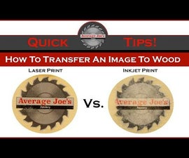 How To Transfer An Image To Wood - Laser vs. Inkjet