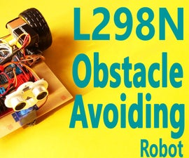 Arduino - Obstacle Avoiding Robot Using L298N