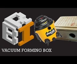 Bare Bones Vacuum Forming Box