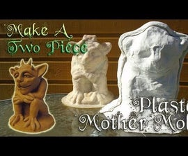 Make a Two Piece Plaster Mother Mold