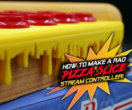How to Make a Rad Pizza Slice Stream Controller!