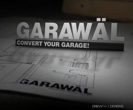 GARAWÄL: Convert Your Garage!