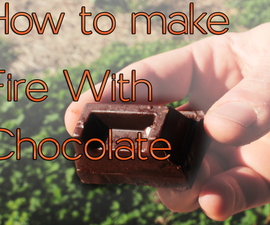 How to Make fire with Chocolate and Can