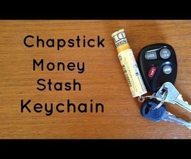 Turn  a Tube of Chapstick Into a Key-Chain Money Stash (VIDEO)