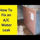 How To Fix an Air Conditioner Water Leak
