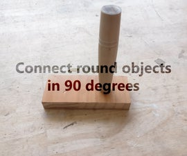 Invisible Glue Joints: Connect a Round Object in 90 Degrees (werkplaatsidc)