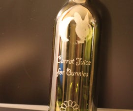 How to make a custom laser etched wine bottle