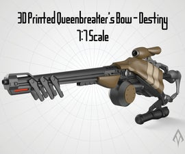 3D Printed Queenbreaker's Bow - Destiny 1:1 Scale
