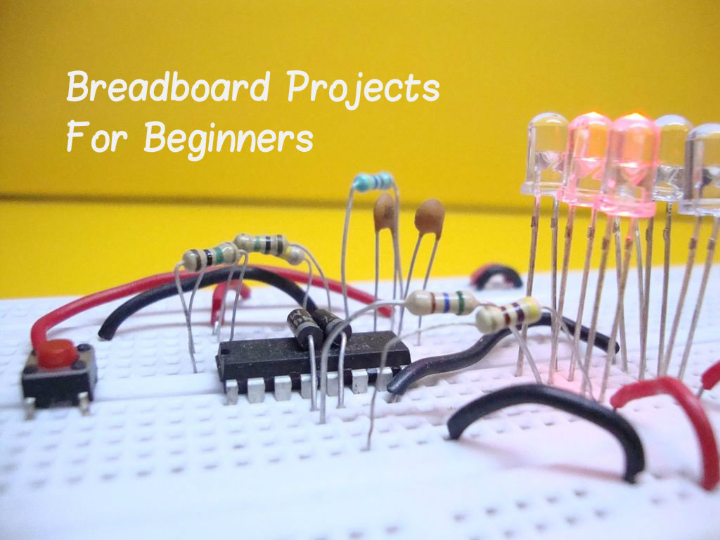 10 Breadboard Projects for Beginners: 17 Steps (with Pictures)