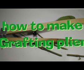 How to Make Grafting Plier
