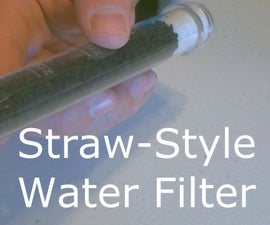 Water Filter - the DIY (Straw-Style) Water Filter! - Survival/SHTF Water Filter - Easy DIY