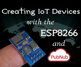 Creating IoT Devices with the ESP8266 and PubNub