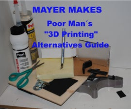 "Poor Man´s "" 3D Printing "" Alternatives Guide"