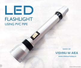 Rechargeable LED Flashlight Using PVC Pipe