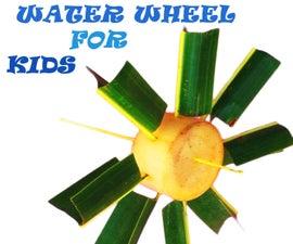 WATER WHEEL for Kids