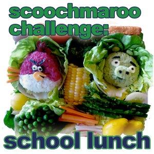 Official Rules, Scoochmaroo Challenge: School Lunch