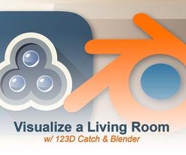 Visualize a Living Room w/ 123D Catch & Blender! [TfCD]