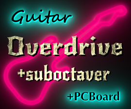 Guitar Overdrive + Sub-octaver