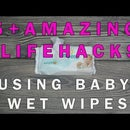 [LIFEHACK] 5+ WAYS TO USE BABY WET WIPES TO CLEAN STUFF