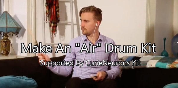 "Make an ""Air"" Drum Kit With Curie"