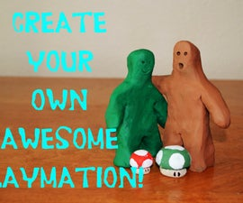 How to Make an Awesome Claymation