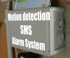 DIY Motion Detection SMS Alarm System