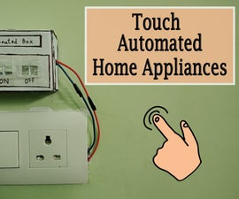 DIY    Touch Controlled Home Appliances