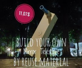 Build Your Own Mirror Telescope by Reuse Material!!