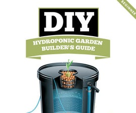 Deep Water Hydroponic Garden Builder's Guide