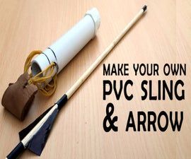 DIY  PVC Sling & Arrow