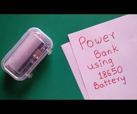 Homemade DIY Power Bank Using 18650 Battery