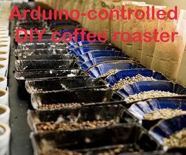 Arduino-controlled DIY Coffee Roaster