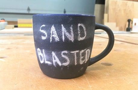 Sandblasting Coffee Mugs Into Chalkboards