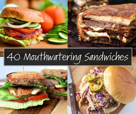 40 Mouthwatering Sandwiches