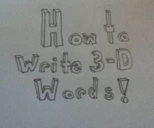 How to Write in 3-D
