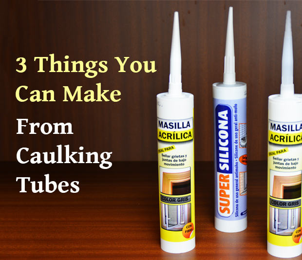Picture of 3 Things You Can Make From Caulking Tubes
