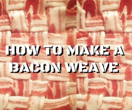 How to Make a Bacon Weave