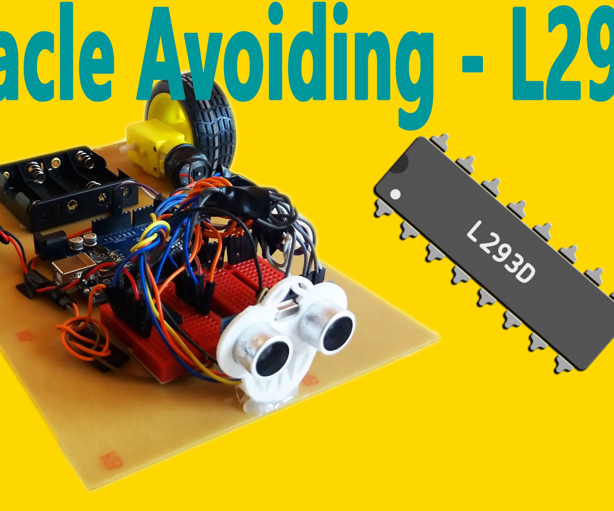 Arduino Obstacle Avoiding Robot With L293d 11 Steps Pictures Ldr Circuit Diagram 9v