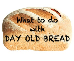 What to Do With Day Old Bread