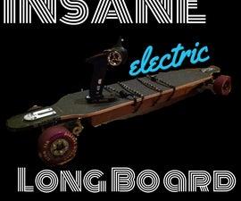 DIY INSANE Electric Longboard (note: testing in progress)