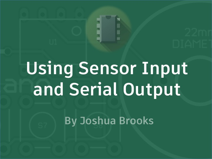 Picture of Using Sensor Input and Serial Output