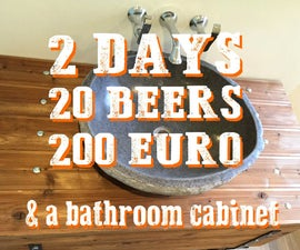 2 days, 20 beers, 200 euro & a bathroom cabinet - A Fail Story
