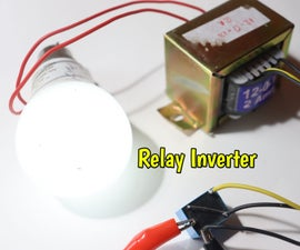 How to Make Inverter Using Relay
