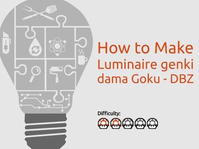 How to Make Luminaire Genki Dama Goku - DBZ